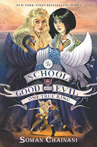 One True King (The School for Good and Evil  6) - Soman Chainani