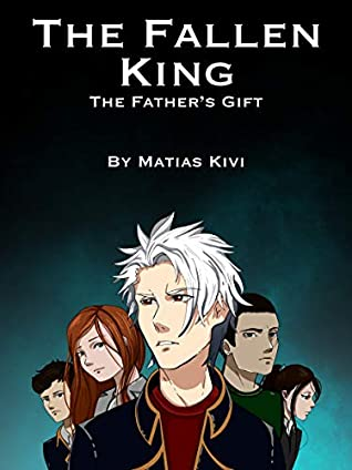The Fallen King: The Father's Gift