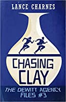 Chasing Clay (The DeWitt Agency Files #3)
