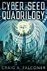 Cyber Seed Quadrilogy: The Complete Box Set (Books 1-4 of the Near-Future Sci-Fi Technothriller Series)