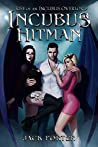 Incubus Hitman (Rise of an Incubus Overlord Book 1)