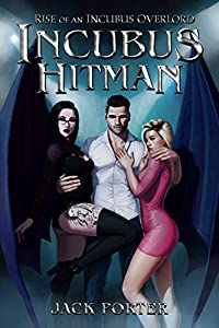 Incubus Hitman (Rise of an Incubus Overlord #1)