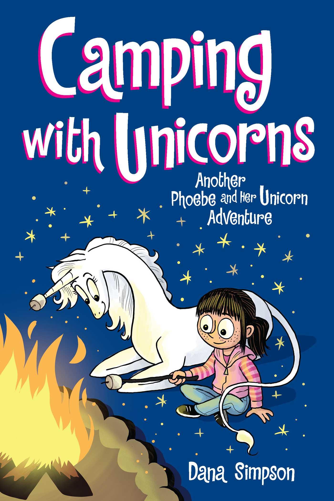 Camping with Unicorns (Phoebe and Her Unicorn, #11)
