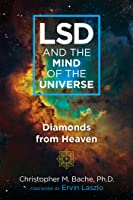 LSD and the Mind of the Universe: Diamonds from Heaven