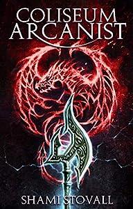 Coliseum Arcanist (Frith Chronicles, #3)