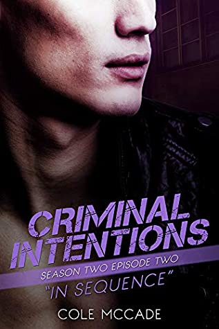 In Sequence (Criminal Intentions: Season Two #2)