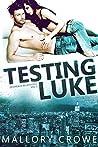 Testing Luke (Devereaux Billionaires, #3; Billionaires in the City, #6)