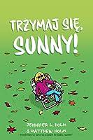 Trzymmaj się, Sunny!