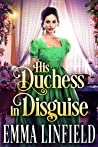His Duchess in Disguise