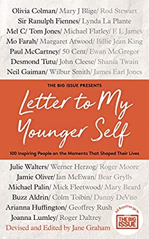 Letter To My Younger Self: 100 inspiring people on the moments that shaped their lives