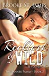 Reckless & Wild: A Romance (Tanner Family, #2)