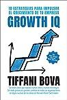 Growth IQ: 10 estrategias para impulsar el crecimiento de tu empresa