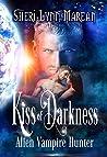 Kiss of Darkness: Alien Vampire Hunter