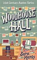 Woodhouse Hall (21st Century Austen Book 3)
