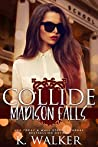Collide (Madison Falls High, #1)