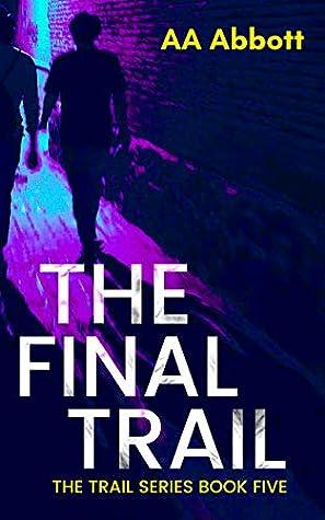 The Final Trail (The Trail Series Book 5)