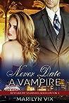 Never Date A Vampire (Beware of Vampires Book 1)