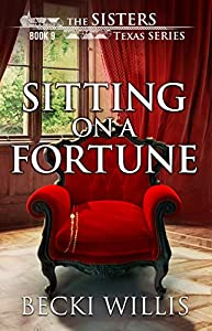 Sitting on a Fortune (The Sisters, Texas #9)