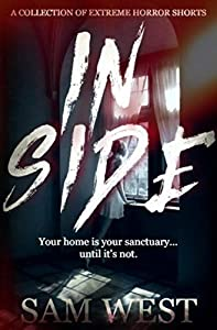 Inside: A Collection Of Extreme Horror Shorts