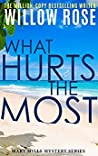 Book cover for What Hurts the Most (Mary Mills Mystery Book 1)