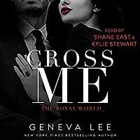 Cross Me (Royal World, #1)