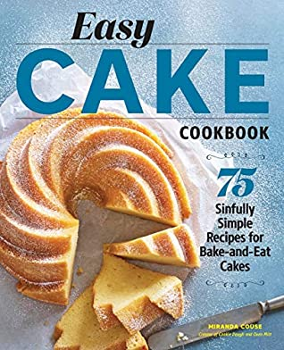 Easy Cake Cookbook by Miranda Couse