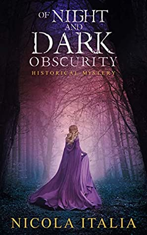 Of Night and Dark Obscurity by Nicola Italia