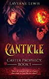 Canticle (Caster Prophecy #1)