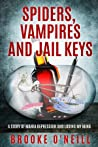 Spiders,vampires and jail keys