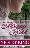 Mr. Darcy's Missing Bride: A Pride and Prejudice Variation