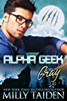 Gray (Alpha Geek, #3)