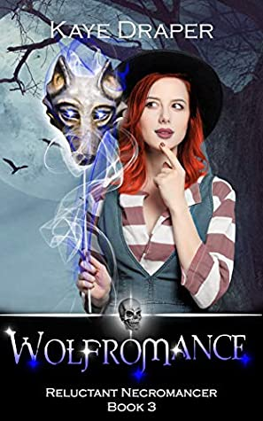 Wolfromance (Reluctant Necromancer #3)