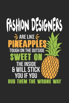 Fashion Designers Are Like Pineapples Tough On The Outside Sweet On The Inside Fashion Designer Blank