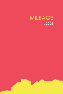 Mileage Log Mileage Log Record Book Notebook For Business Or Personal Tracking Your Daily Miles By Not A Book