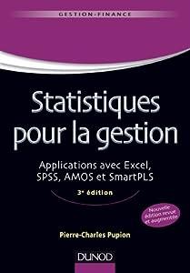 Statistiques Pour La Gestion - 3e �dition - Applications Avec Excel, Spss, Amos Et Smartpls: Applications Avec Excel, Spss, Amos Et Smartpls
