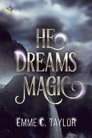 He Dreams Magic