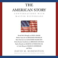 The American Story: Conversations with Master Historians