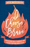 I Choose Brave: E...