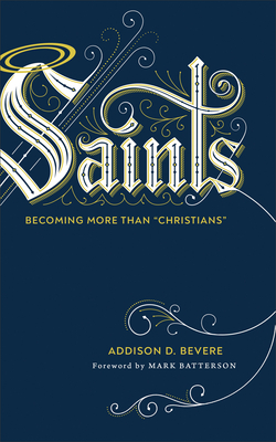 "Saints: Becoming More Than ""Christians"""