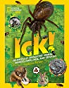 Ick!: Delightfully Disgusting Animal Dinners, Dwellings, and Defenses