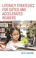 Literacy Strategies for Gifted and Accelerated Readers: A Guide for Elementary and Secondary School Educators
