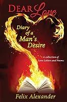 Dear Love: Diary of a Man's Desire