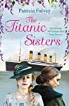 The Titanic Sisters: A sweeping and heartfelt novel of the Titanic, and its impact on one family in Ireland and America