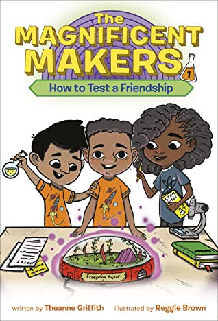 How to Test a Friendship (The Magnificent Makers #1)