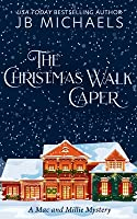 The Christmas Walk Caper: A Mac and Millie Mystery