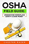 OSHA Field Guide by Chester Razer