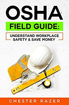 OSHA Field Guide by Chester Razer