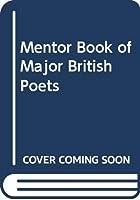 Mentor Book of Major British Poets