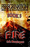 PEREGRINATION SERIES: Book 3: FIRE