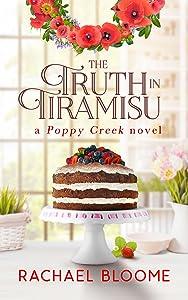 The Truth in Tiramisu (A Poppy Creek Novel # 2)